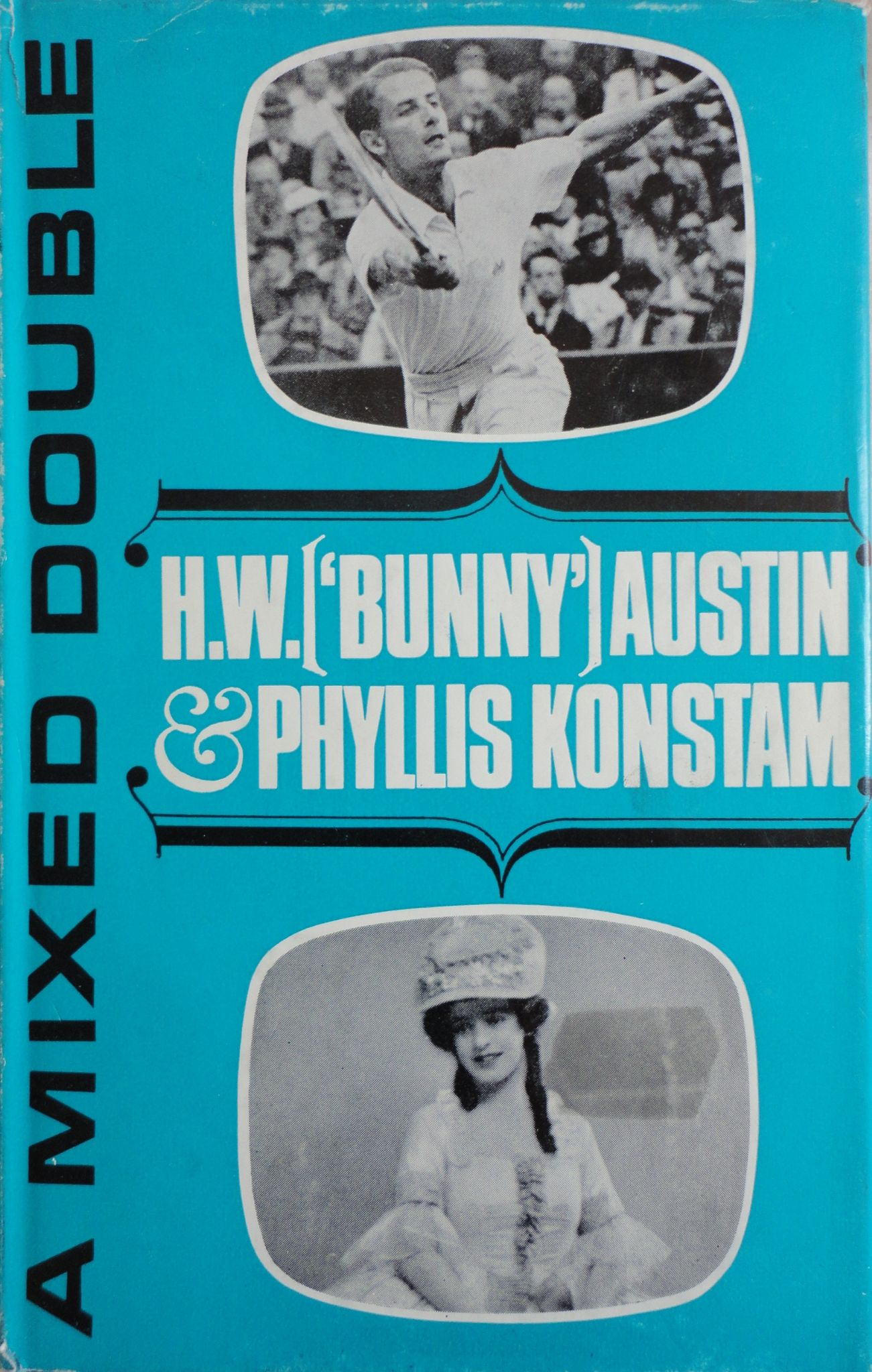 A Mixed Double by Bunny Austin & Phyllis Konstam with dust jacket