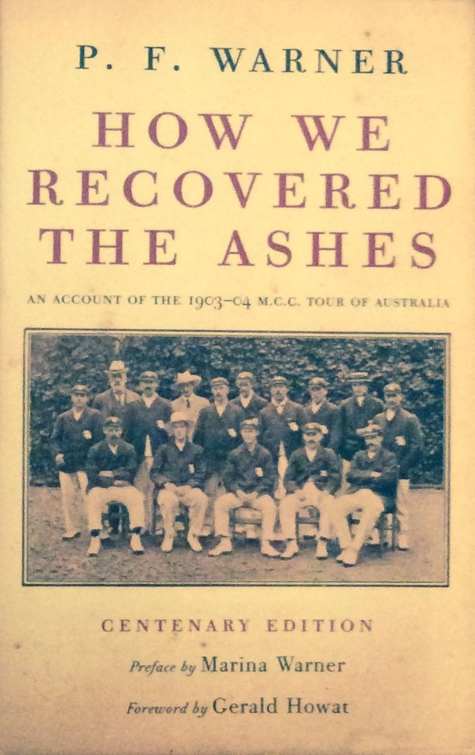 How we Recovered the Ashes by PF Warner (LTD EDITION)